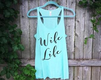 Wife Life - Wife Tank - Married Life