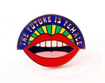 "The Future Is Female 1.5"" Hard Enamel Pin"