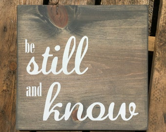 Be Still and Know - Wood Sign