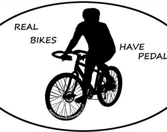 "Bike Sticker ""Real Bikes Have Pedals"""