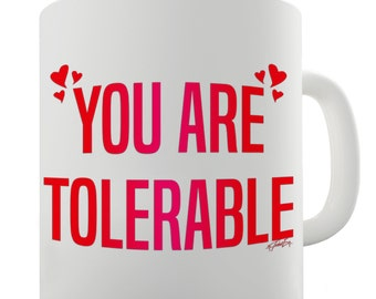 You Are Tolerable Hearts Ceramic Tea Mug