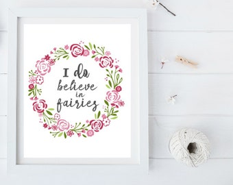 I do believe in Fairies digital print