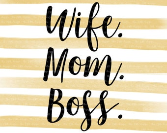 Wife Mom Boss - Mom life - baby - kids - svg dxf eps png cut file - silhouette  - cricut - cutting machine