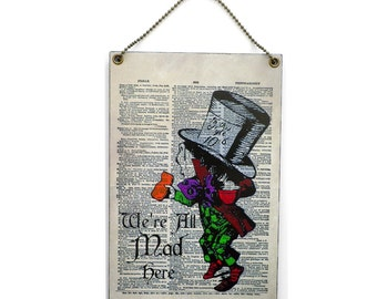 Handmade Wooden ' We're All Mad Here ' Dictionary Page Art Hanging Sign 300