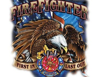 Firefighter First In Last Out  Fire Fighter   Tee Shirt