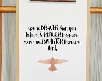 Braver Stronger Smarter print