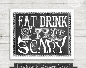 DIY PRINTABLE, Eat, Drink and Be Scary, Eat, Drink, Halloween Humor, Halloween Printable, Instant Download, Chalkboard Printable, Halloween