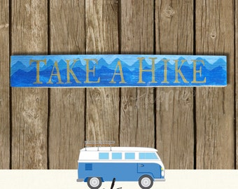 Take A Hike Wooden Painted Sign