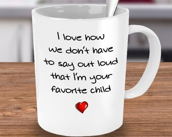 Favorite Child Mug - Gift for Mom - Gift for Dad