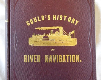 1889 Gould's History of River Navigation 1st Edition HC Book Illustrated