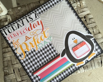 Today is Perfect - Penguin  12x12 Premade Scrapbook pg