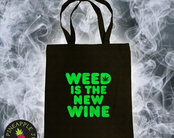 Weed is the new wine Cotton Canvas Tote Bag - 420 Tote Bag