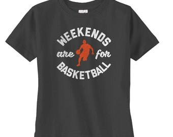Weekends are for Basketball TShirt - Basketball Player - Kids Basketball Tshirt - Funny Basketball TShirt - Cool Basketball TShirt