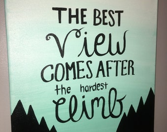 The best view comes after the hardest climb Hand Painted Canvas Wall Art Home Decor Gift