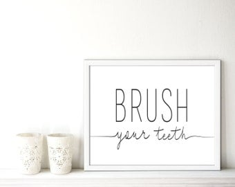 50% OFF - Brush Your Teeth, Home Decor, Bathroom Decor, Black and White, Quotes, Instant Download 8x10 Print or request or resize