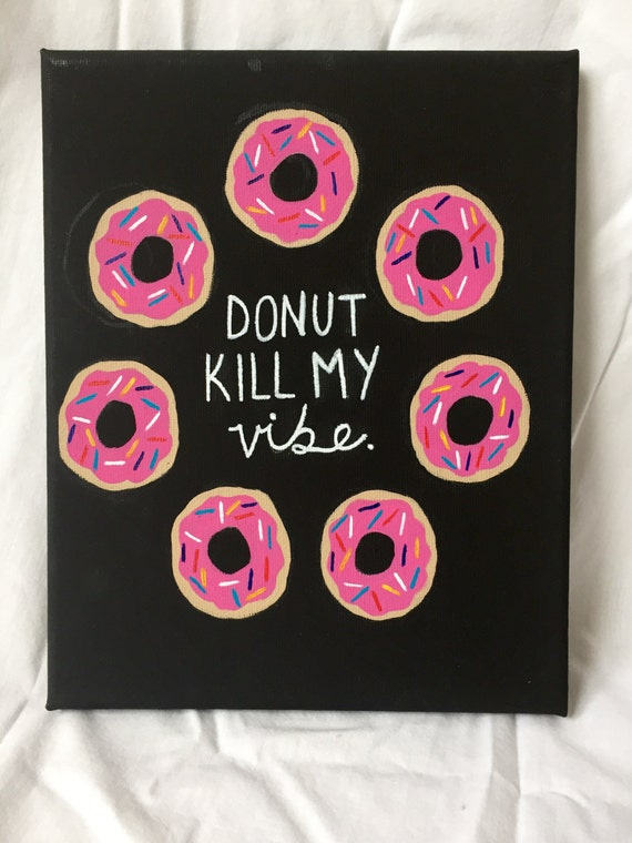 Donut Kill My Vibe Canvas