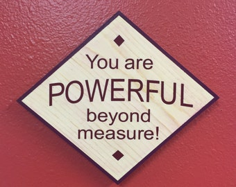 Hand Painted Sign - You are powerful beyond measure!