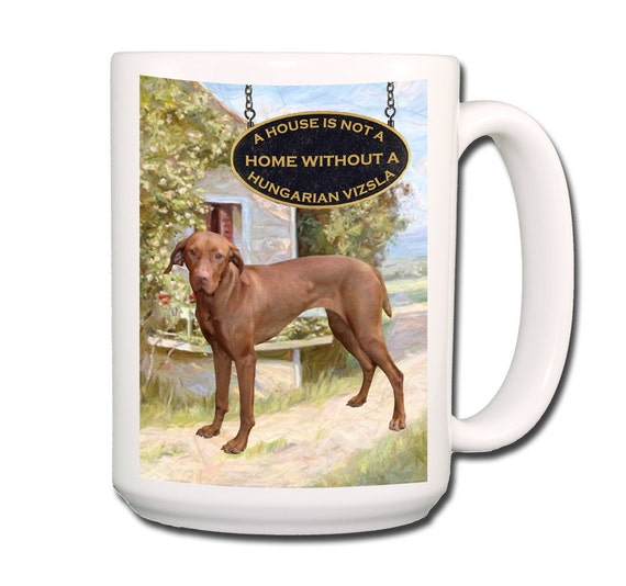 Hungarian Vizsla a House is Not a Home Large 15 oz Coffee Mug