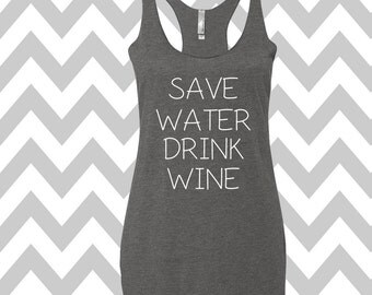 Save Water Drink Wine Tank Top Summer Tank Top Gym Tank Top Workout Tank WINE Tank Top Drinking Tee Party Shirt Racerback Tri Blend