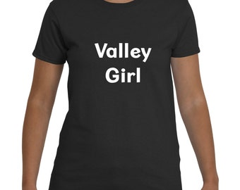 Valley girl t shirt etsy for T shirt printing chandler az