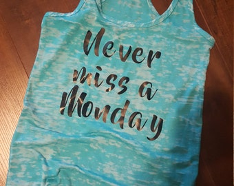 Never miss a Monday burnout workout tank
