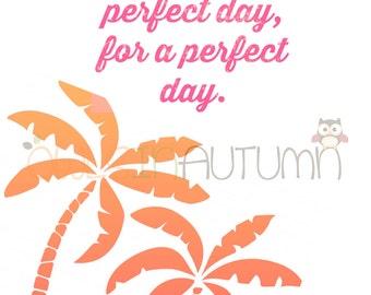 Perfect day - Printable art