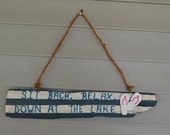 "Wood Sign Painted Sign Lake Sign Lake Decor Upcycled Recycled Fence Wood Sign ""Sit Back, Relax, Down At The Lake""  Flip Flops Handcrafted"