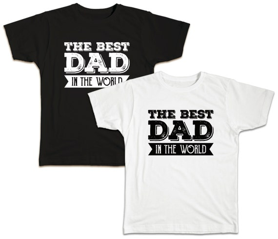 The Best Dad in the World T-Shirt