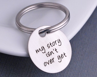 My Story Isn't Over Yet Keychain, Inspirational Gift for Him
