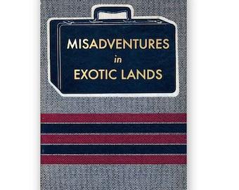 Misadventures in Exotic Lands - JOURNAL - Humor - Gift