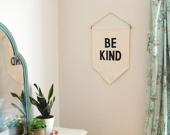 BE KIND Banner / SALE the original affirmation banner wall hanging, cotton wall flag, handmade heirloom quality, historical vintage style
