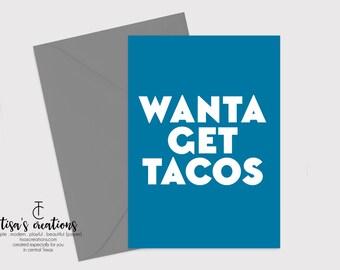 Wanta Get Tacos Card