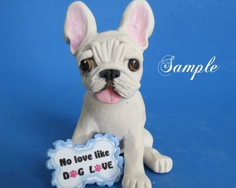 Creamy white French Bulldog NO LOVE like DOG Love Sculpture Clay art by Sallys Bits of Clay