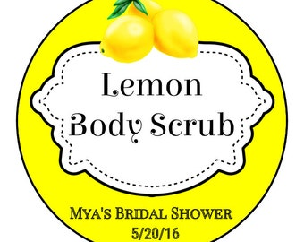 LEMON Body Scrub Custom Stickers - Personalized Round Labels - Favors Gifts - You Choose the Size - Bridal Shower - Party