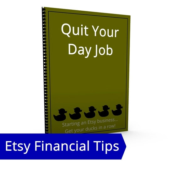 Quit Your Day Job - Etsy Finance, Financial Tips, Etsy Money Finance, Etsy Business and Finance Guide Practical Steps Guidance Etsy Seller