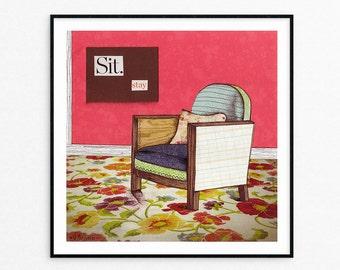 Archival Art Print - Sit. Stay. Wall Art - Digital Print - Chair Art - Housewarming Gift - Gifts for Her - Under 25 - Fine Art Print