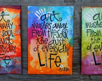 Picasso quote - art washes away from the soul the dust of everyday life - MadeTo Order