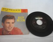 "Ricky Nelson PS Vinyl 7"" 45rpm Single ""It's Late/Never Be Anyone Else.."""