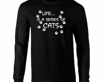 Long Sleeve Life is a Series of Cats Art T-Shirt