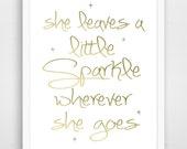 She Leaves a Little Sparkle Wherever She Goes - Gold Print - Nursery Decor - Girl's Nursery Decor