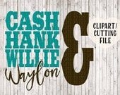 cash hank willie & waylon svg, country svg, country shirt svg file, country music svg, silhouette cameo files, cricut files, vinyl decal svg
