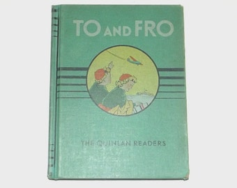 1930s textbook book / 30s children's storybook  / To and Fro Beginning Reader Hardcover Book