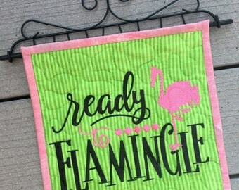 Quilted Mini Wall Hanging . . .Ready to FLAMINGLE