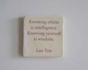Handmade Porcelain Wall Tile with Lao Tzu Quote - Knowing yourself is intelligence knowing yourself is wisdom - Lao Tzu Tile -