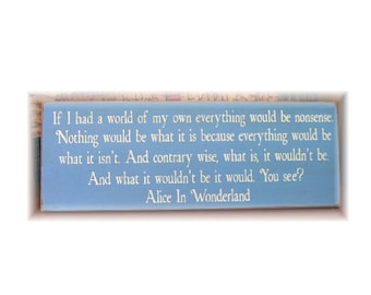 If I had a world of my own... Alice in wonderland quote primitive wood sign
