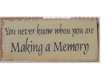 You never know when you are making a memory primitive wood sign