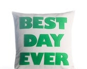 "Outdoor Pillow, Throw Pillow, Decorative Pillow, ""Best Day Ever"" pillow, 16 inch, pillow"