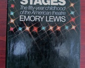 Stages The Fifty-year Childhood of the American Theatre, 1969 by Emory Lewis Theater History. New York. Broadway. Cue Magazine. Drama Critic