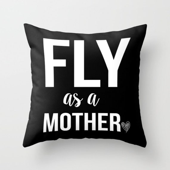 Fly as a Mother Cotton Pillow w/insert    Mothers Day   Gift   Throw Pillow   Pillow Case   Pillow Cover   Office Decor   Statement Pillow