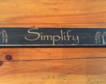 Simplify - Simplify sign - Sign - Wood sign - Home decor - Hand painted Sign - Wooden sign - Rustic - Hand painted - Wood - Distressed -